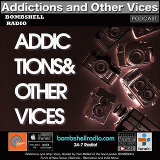 Addictions and Other Vices 643 - Bombshell Radio