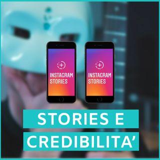 #57 - Le Stories Ci Fanno Perdere La Credibilità?