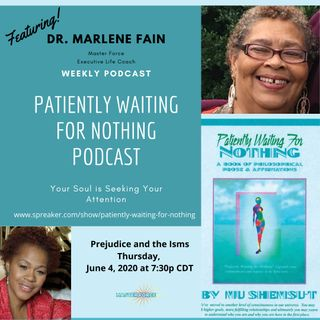 Patiently Waiting for Nothing Podcast #12 - Dr. Marlene Fain