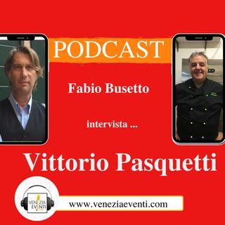 Due chiacchiere con Vittorio Pasquetti.