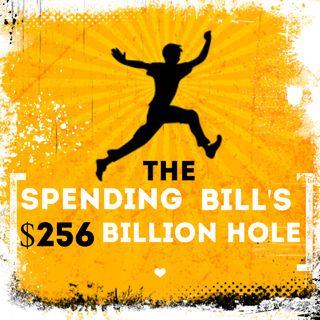 The Spending Bill's $256 Billion Hole