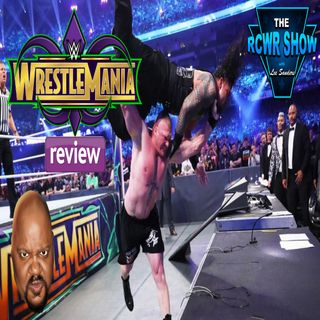 WWE Wrestlemania 34 Review and Results Aftershow 4-8-2018