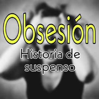 obsesion | parte 3