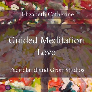 Guided Meditation: Love with Hypnotherapist Elizabeth Catherine