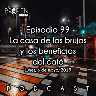 099 - Bropien - La casa de las brujas y los beneficios del café