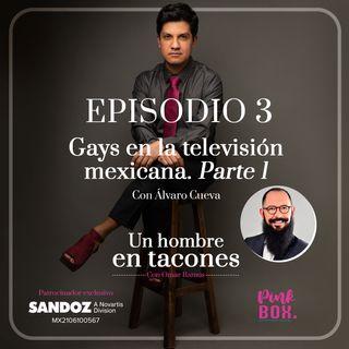 Ep 03 Gays en la televisión mexicana. Parte 1