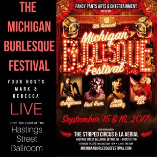 Michigan Burlesque Festival Detroit LIVE!!