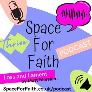 Thrive - Loss and Lament with Matt Merriam