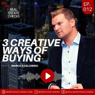 Ep12: 3 Creative Ways of Buying - Marco Kozlowski
