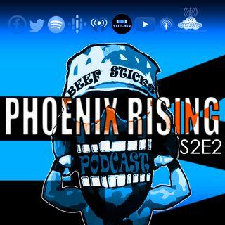 S2E2 - Phoenix Rising