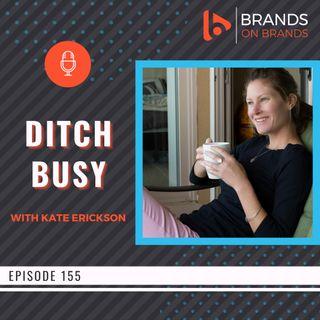 Productivity for Entrepreneurs with Kate Erickson | Ep. 155