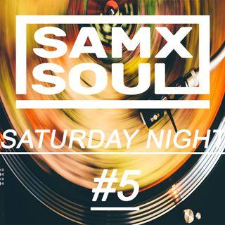 SAMXSOUL- Saturday night #5