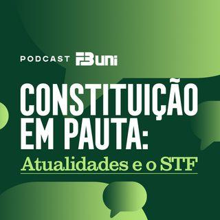 Podcast FB UNI - Constituição em Pauta