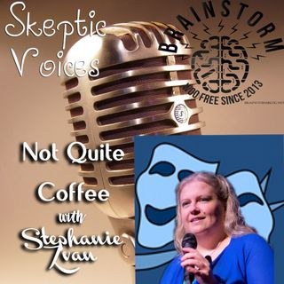 Not Quite Coffee with Stephanie Zvan