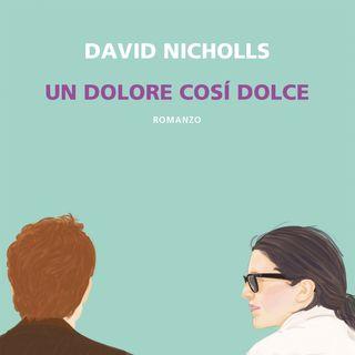 """Massimo Ortelio """"Un dolore così dolce"""" David Nicholls"""