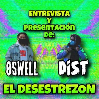 El Desestrezon Sessions ft. Oswell y Dist
