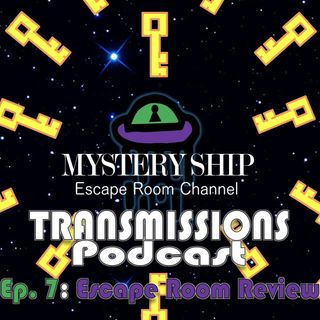 Ep7 Escape Room Review: Knights of the Round Table - Mystery Ship Transmissions Podcast