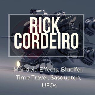 Rick Cordeiro - Mandela Effects, Blucifer, Time Travel, Sasquatch, UFOs