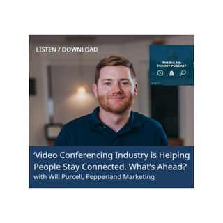 Video Conferencing Industry is Helping People Stay Connected. What's Ahead?