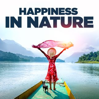 #340 Happiness - Happiness In Nature