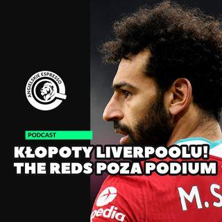 Kłopoty Liverpoolu! The Reds poza podium