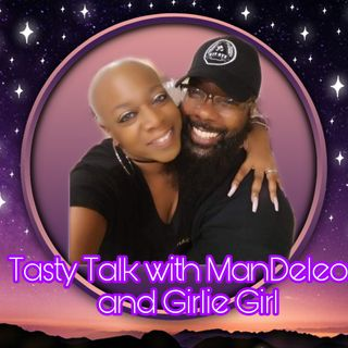 Tasty Talk with ManDeleon and Girlie Girl: Are Your Standards Too High?
