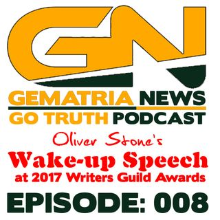 GoTruth-2018.05.16-E008 Oliver Stone: Wake-Up Speech at the 2017 Writers Guild Awards