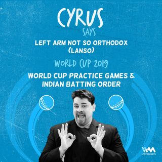 Ep. 379: LANSO - World Cup practice games & Indian batting order