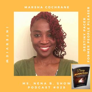 028 - Interview with Marsha Cochrane - Destiny Pace, Former People Pleaser