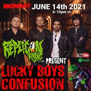 LUCKY BOYS CONFUSION  6/14/21 REPLICON RADIO