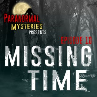 Missing Time: Experiences & Personal Stories