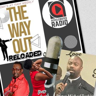 The Way Out Reloaded *Millennial Pastors Pt2* 6/4/19