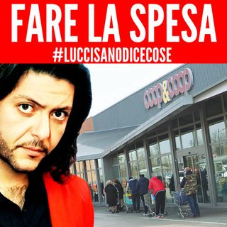 FARE LA SPESA (durante la quarantena) - by Emiliano Luccisano