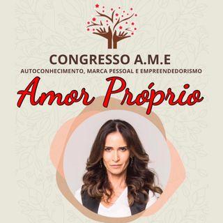 Amor Próprio - Palestra de Ingra Lyberato no Congresso A.M.E.