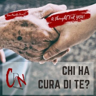 PODCAST - Chi ha cura di te?
