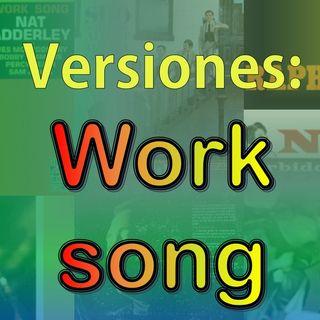 Versiones - Work song (Canción del trabajo)