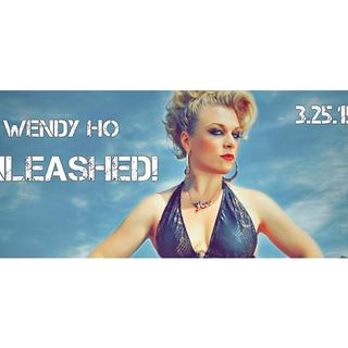 Wendy Ho gets UNLEASHED!