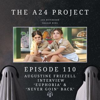 110 - Augustine 'Never Goin' Back & Euphoria' Frizzell Interview