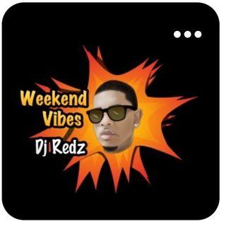 DJ Redz LIVE 14 - Weekend Vibes