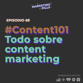 ⚡Episodio 68 - #Content101 Todo lo que debes saber sobre content marketing
