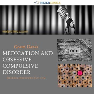 Medication and Obsessive Compulsive Disorder