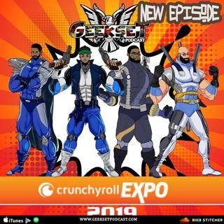 Geekset Episode 45: Geekset Podcast @ Crunchyroll Expo 2019