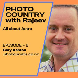 Ep. 6 - Gary Ashton - From shoe repair to astro photography