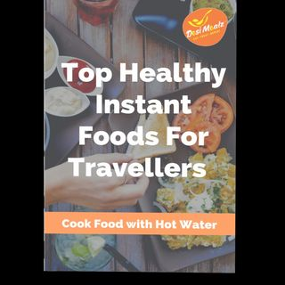 Top healthy instant food for travellers-Cook food with hot water