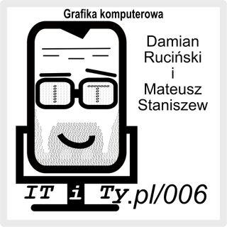 006#ITiTy Grafika Komputerowa - Mateusz Staniszew