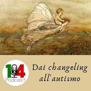 Episodio 02: Il mito dei changeling e l'autismo