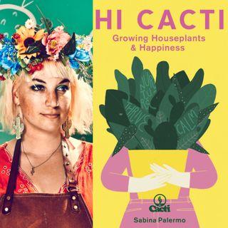 Sabina Palermo - Hi Cacti: Growing Houseplants and Happiness