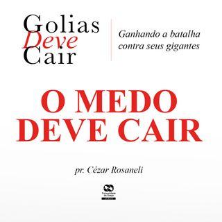 O MEDO DEVE CAIR // pr. Cézar Rosaneli