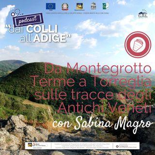 Da Montegrotto Terme a Torreglia sulle tracce degli Antichi Veneti con Sabina Magro