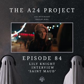 84 - Lily 'Saint Maud' Knight Interview